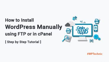 How to Install WordPress Manually using FTP or in cPanel