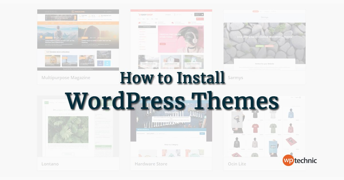 How to Install WordPress Themes in the RIGHT way - Complete
