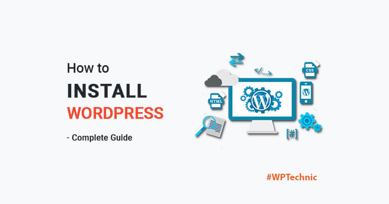 How to Install WordPress on Any Host - The Complete Tutorial